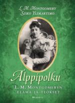 Kirja: Alppipolku (L. M. Montgomery – Sisko Ylimartimo)